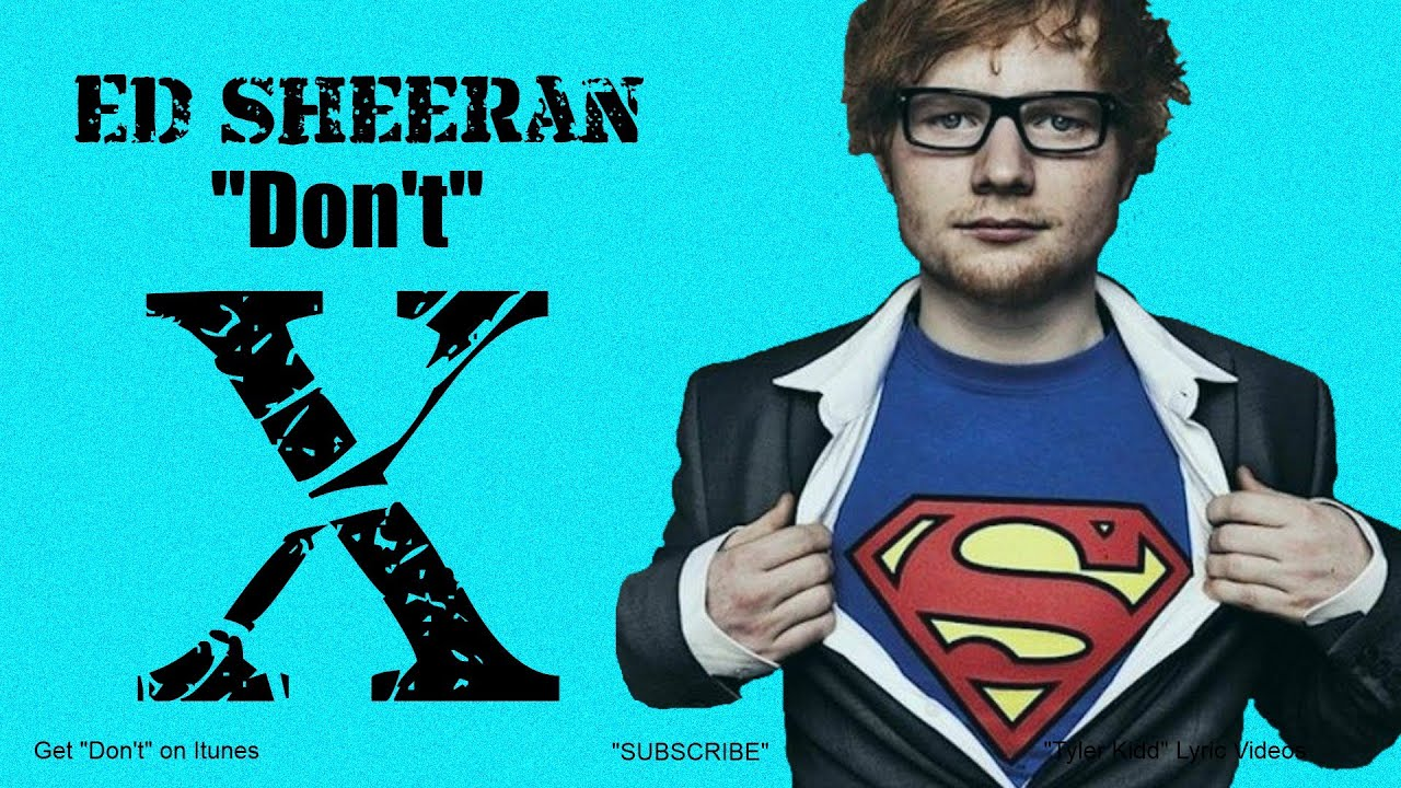 "Ed Sheeran - ""Don't"" (Lyrics)"